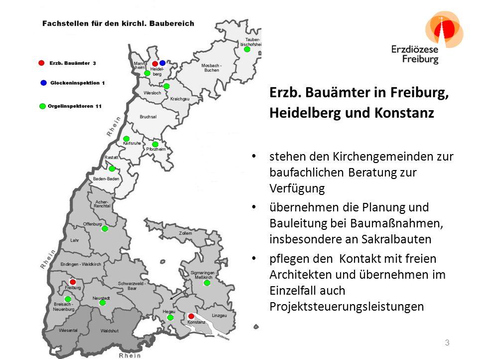 Erzb. Bauämter in Freiburg, Heidelberg und Konstanz stehen den Kirchengemeinden zur baufachlichen Beratung zur Verfügung übernehmen die Planung und Ba