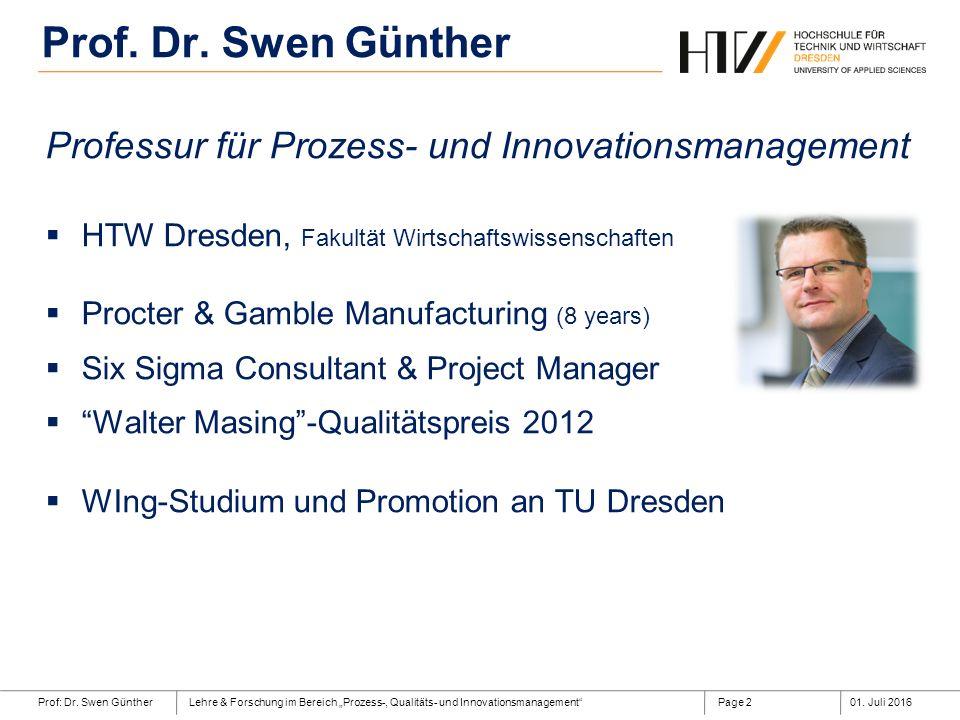 """Prof: Dr. Swen GüntherLehre & Forschung im Bereich """"Prozess-, Qualitäts- und Innovationsmanagement""""01. Juli 2016Page 2 Prof. Dr. Swen Günther Professu"""
