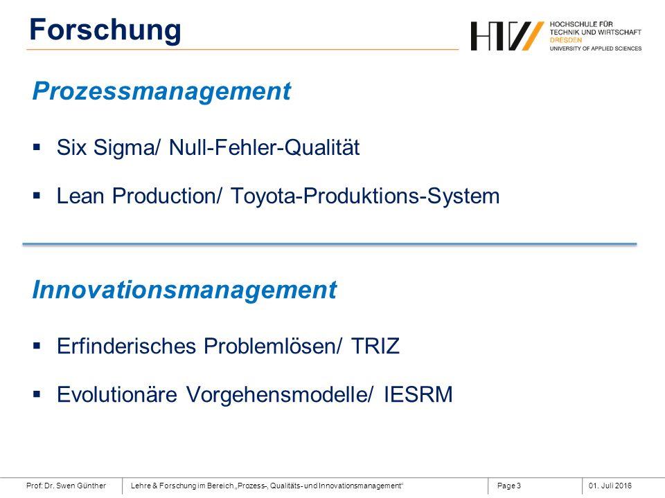 """Prof: Dr. Swen GüntherLehre & Forschung im Bereich """"Prozess-, Qualitäts- und Innovationsmanagement""""01. Juli 2016Page 3 Forschung Prozessmanagement  S"""