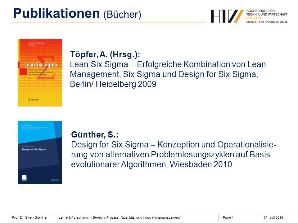 """Prof: Dr. Swen GüntherLehre & Forschung im Bereich """"Prozess-, Qualitäts- und Innovationsmanagement""""01. Juli 2016Page 4 Publikationen (Bücher) Töpfer,"""
