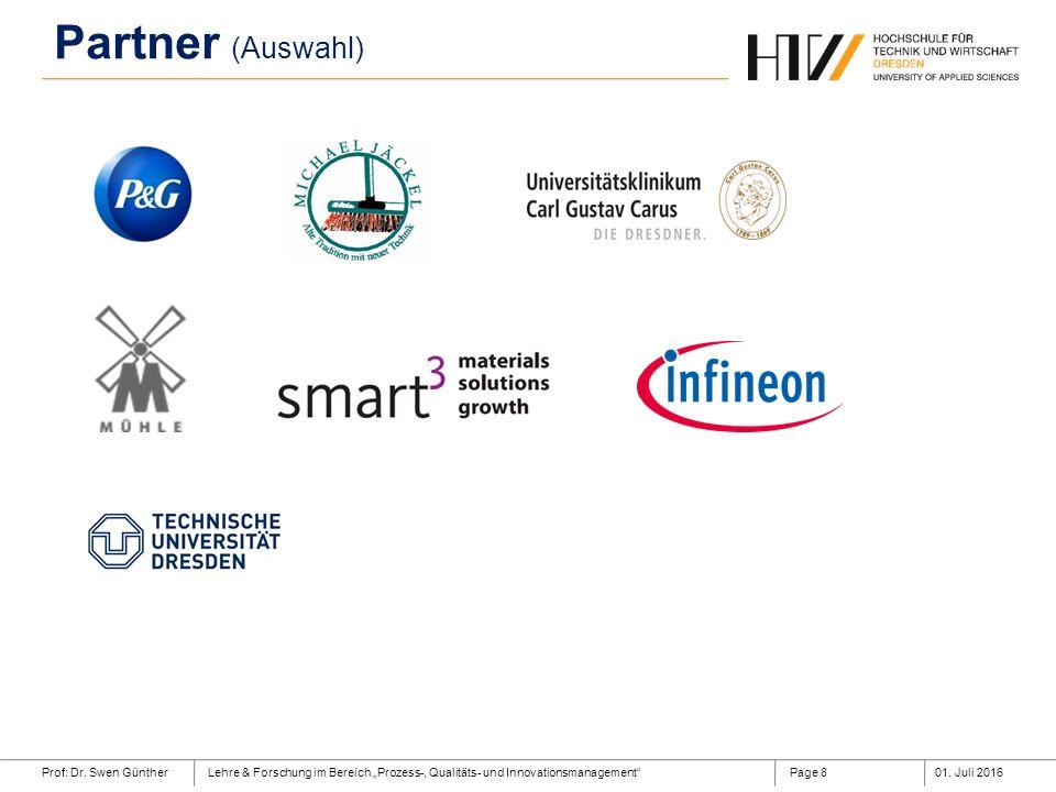 """Prof: Dr. Swen GüntherLehre & Forschung im Bereich """"Prozess-, Qualitäts- und Innovationsmanagement""""01. Juli 2016Page 8 Partner (Auswahl)"""