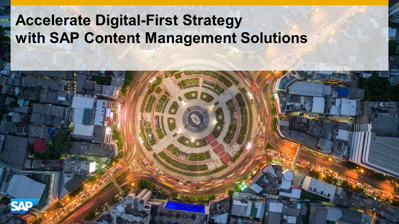 Use this title slide only with an image Accelerate Digital-First Strategy with SAP Content Management Solutions