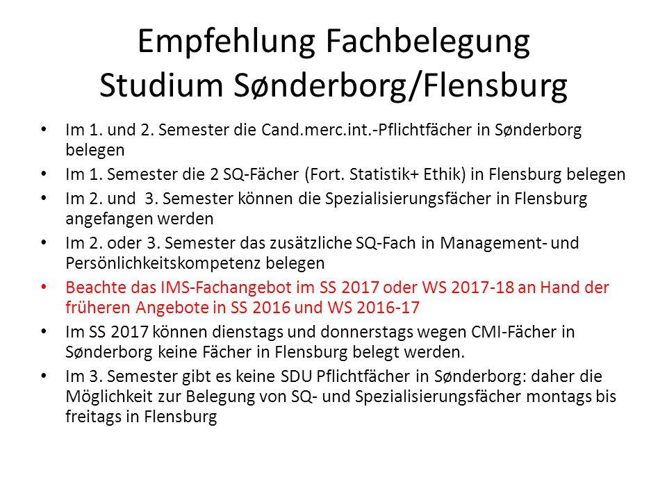 Empfehlung Fachbelegung Studium Sønderborg/Flensburg und Ausland Achtung: Auslandsaufenthalt kann mit Mehrarbeitsbelastung außer den 5 ECTS im Doppeldiplom verbunden sein.