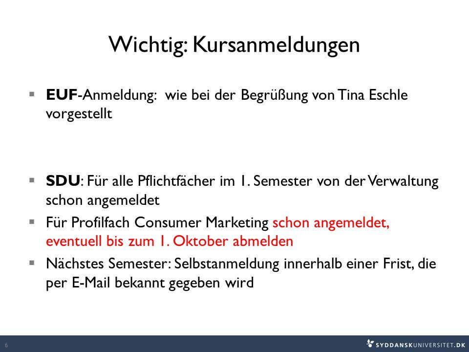 Wichtig: Kursanmeldungen  EUF-Anmeldung: wie bei der Begrüßung von Tina Eschle vorgestellt  SDU: Für alle Pflichtfächer im 1.