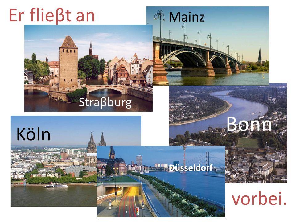 Er flieβt an vorbei. Köln Bonn Mainz Düsseldorf Straβburg