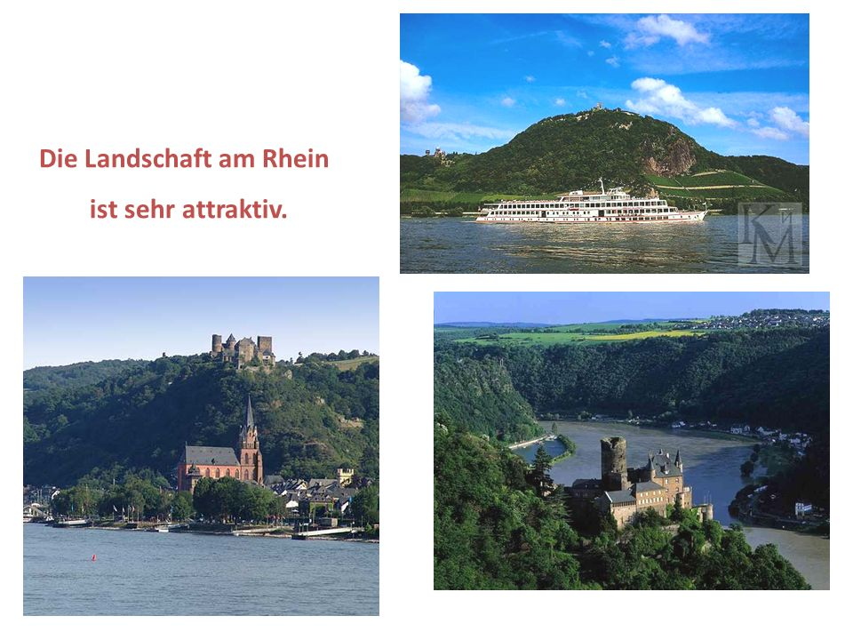 Die Landschaft am Rhein ist sehr attraktiv.