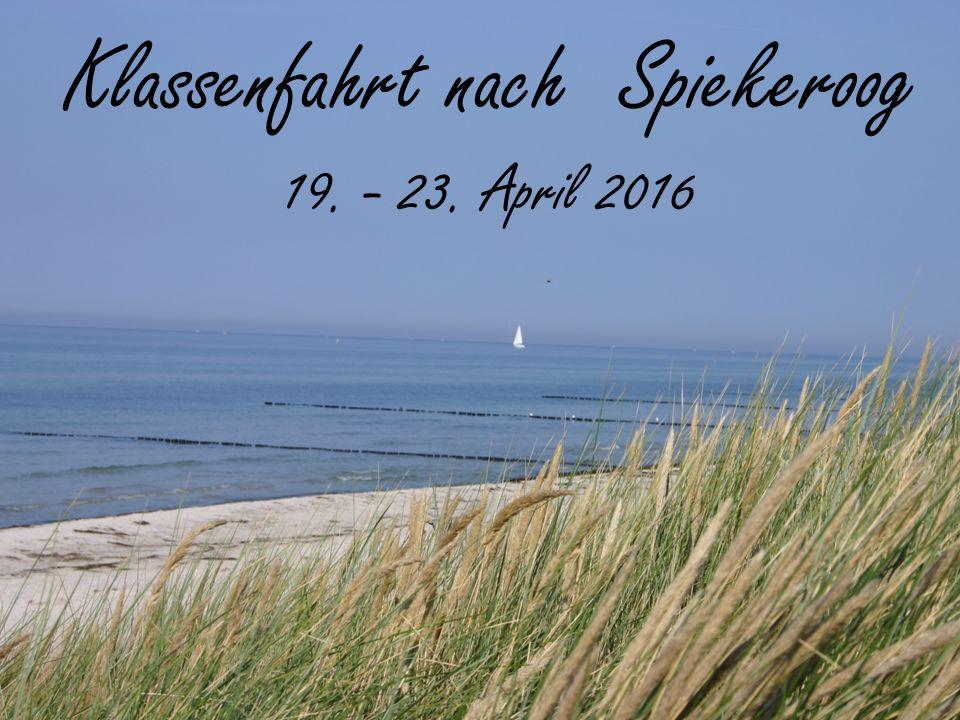 Klassenfahrt nach Spiekeroog 19. - 23. April 2016
