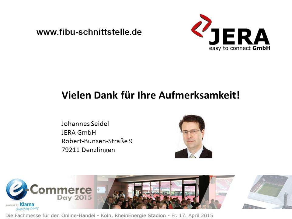 Vielen Dank für Ihre Aufmerksamkeit! Johannes Seidel JERA GmbH Robert-Bunsen-Straße 9 79211 Denzlingen