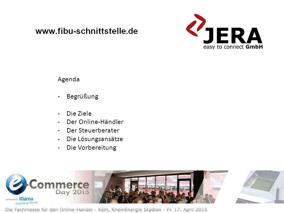 Agenda -Begrüßung -Die Ziele -Der Online-Händler -Der Steuerberater -Die Lösungsansätze -Die Vorbereitung