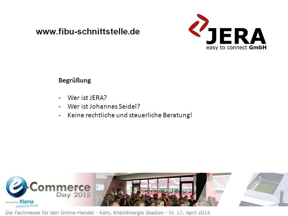 Begrüßung -Wer ist JERA -Wer ist Johannes Seidel -Keine rechtliche und steuerliche Beratung!