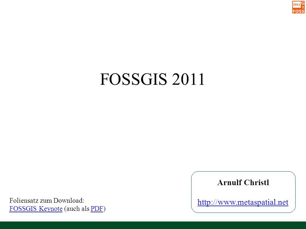 FOSSGIS 2011, Heidelberg, Germany Arnulf Christl22 / 49 FOSSGIS e.V.