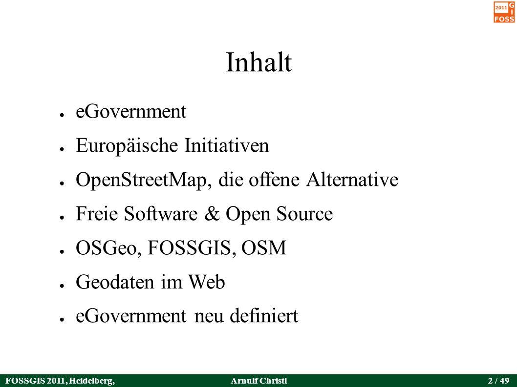 FOSSGIS 2011, Heidelberg, Germany Arnulf Christl23 / 49 Grundlagen Freie Software Open Source