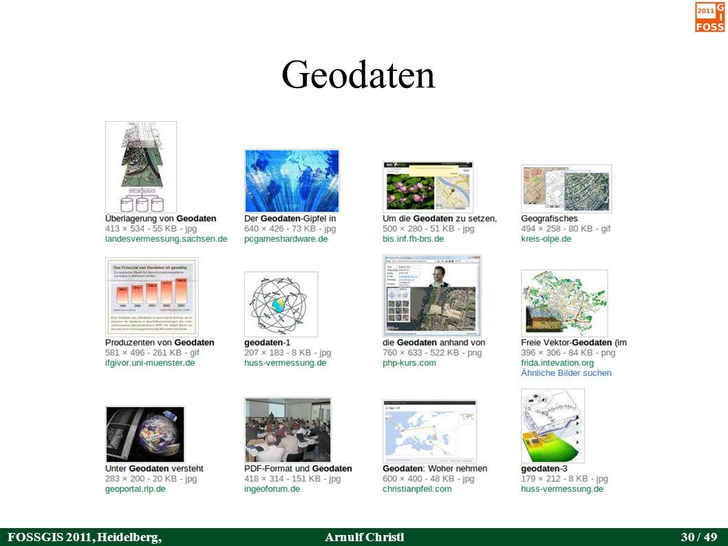 FOSSGIS 2011, Heidelberg, Germany Arnulf Christl30 / 49 Geodaten