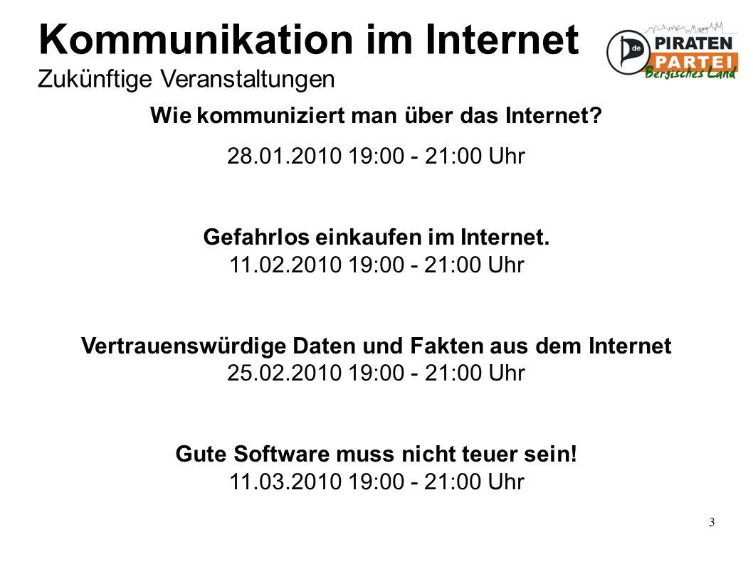 3 Kommunikation im Internet Zukünftige Veranstaltungen Wie kommuniziert man über das Internet.