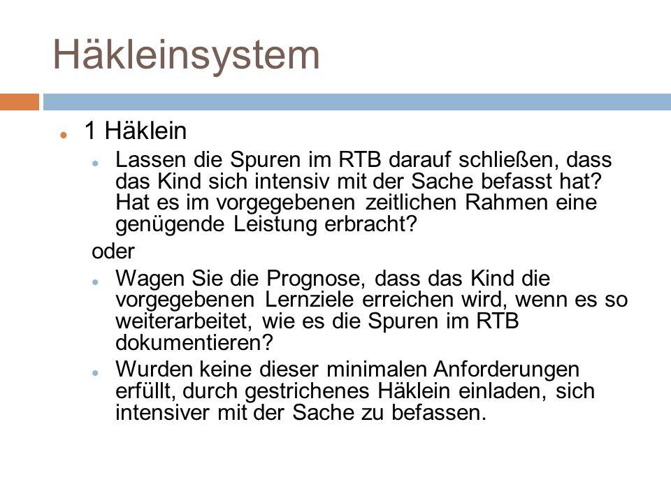 Häkleinsystem 1 Häklein Lassen die Spuren im RTB darauf schließen, dass das Kind sich intensiv mit der Sache befasst hat? Hat es im vorgegebenen zeitl