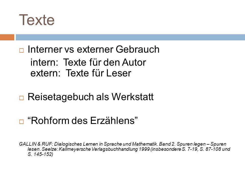 """Texte  Interner vs externer Gebrauch intern: Texte für den Autor extern: Texte für Leser  Reisetagebuch als Werkstatt  """"Rohform des Erzählens"""" GALL"""