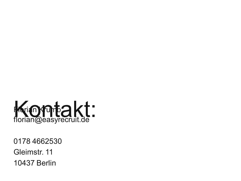 Florian Krumb florian@easyrecruit.de 0178 4662530 Gleimstr. 11 10437 Berlin Kontakt: