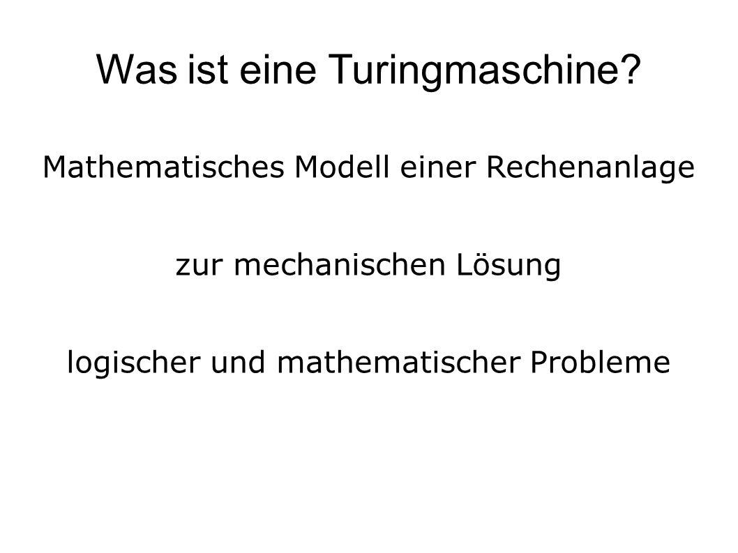 Was ist eine Turingmaschine.