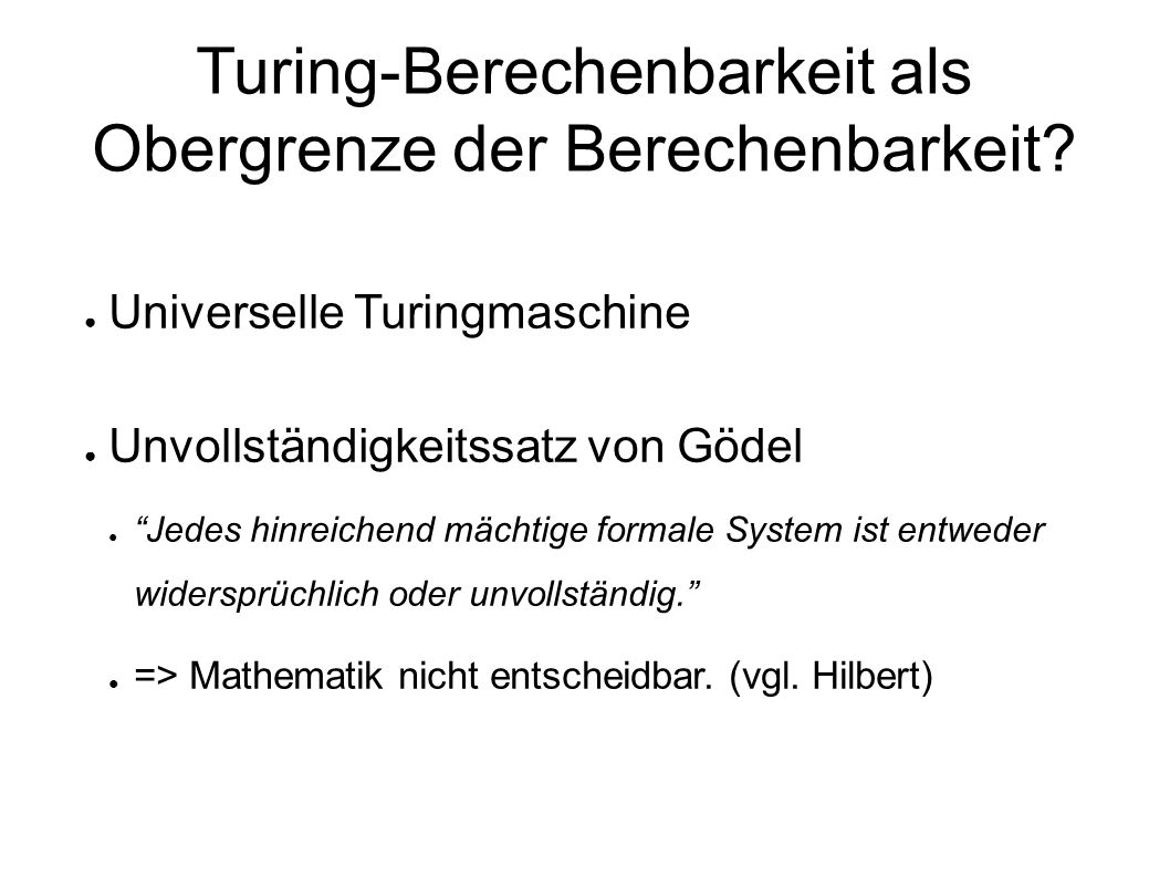 Turing-Berechenbarkeit als Obergrenze der Berechenbarkeit.