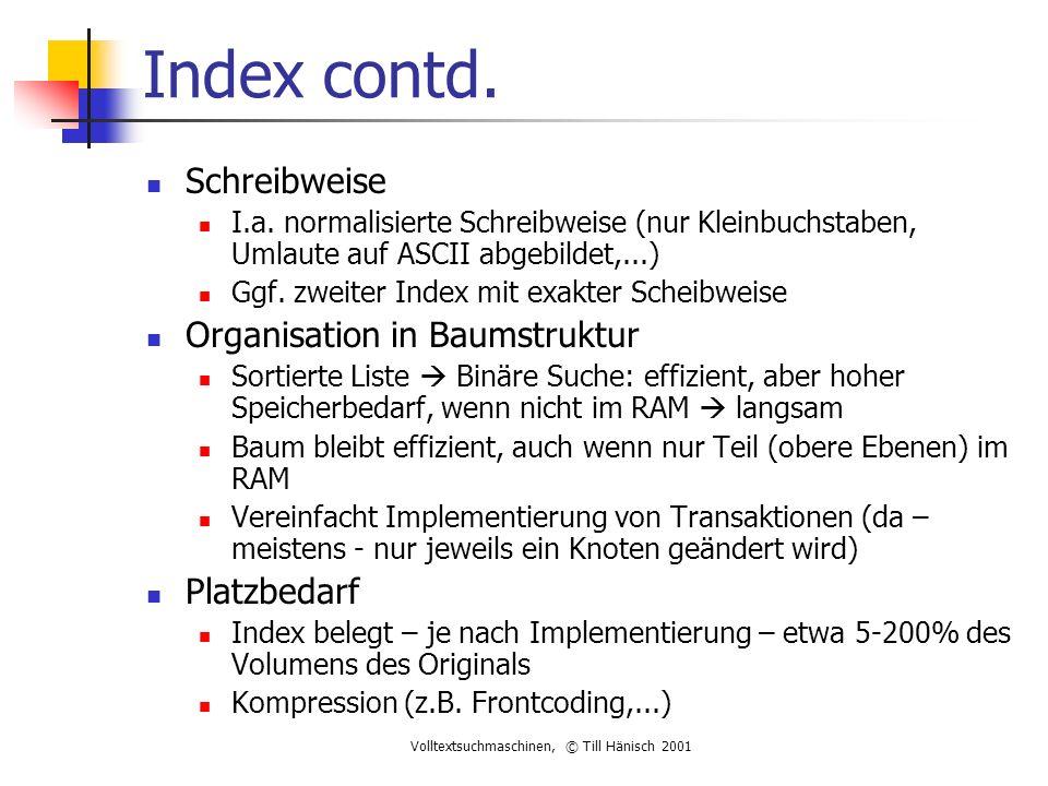 Volltextsuchmaschinen, © Till Hänisch 2001 Index contd.