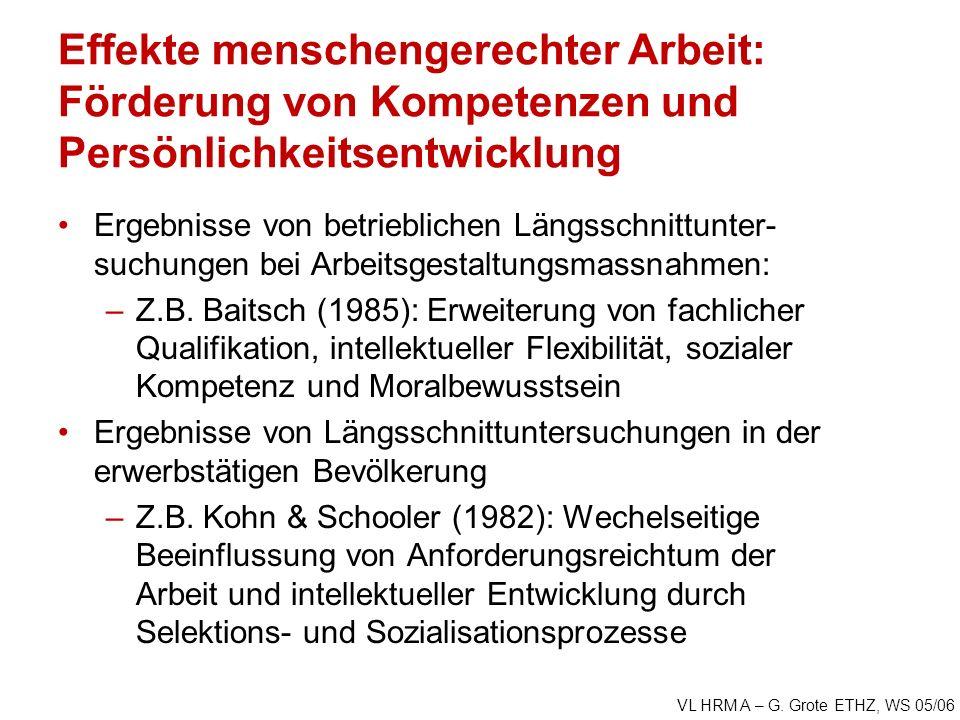 VL HRM A – G. Grote ETHZ, WS 05/06 Effekte menschengerechter Arbeit: Förderung von Kompetenzen und Persönlichkeitsentwicklung Ergebnisse von betriebli