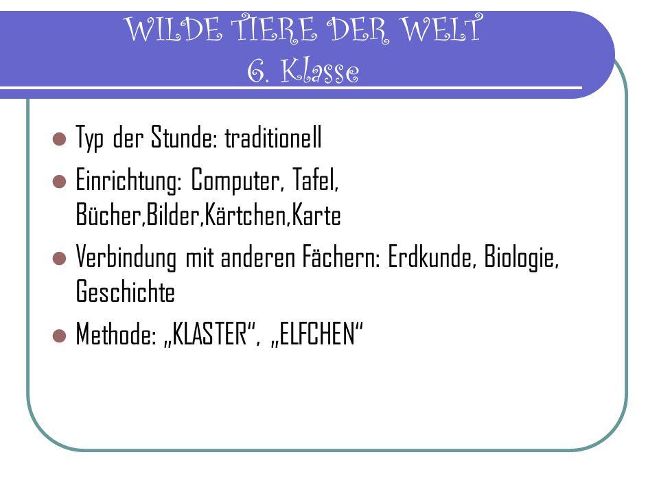ZIEL DER STUNDE Über die Wilde Tiere neue Lexik lehren, Entwicklung der mündlichen und schriftlichen Rede der Schüler.