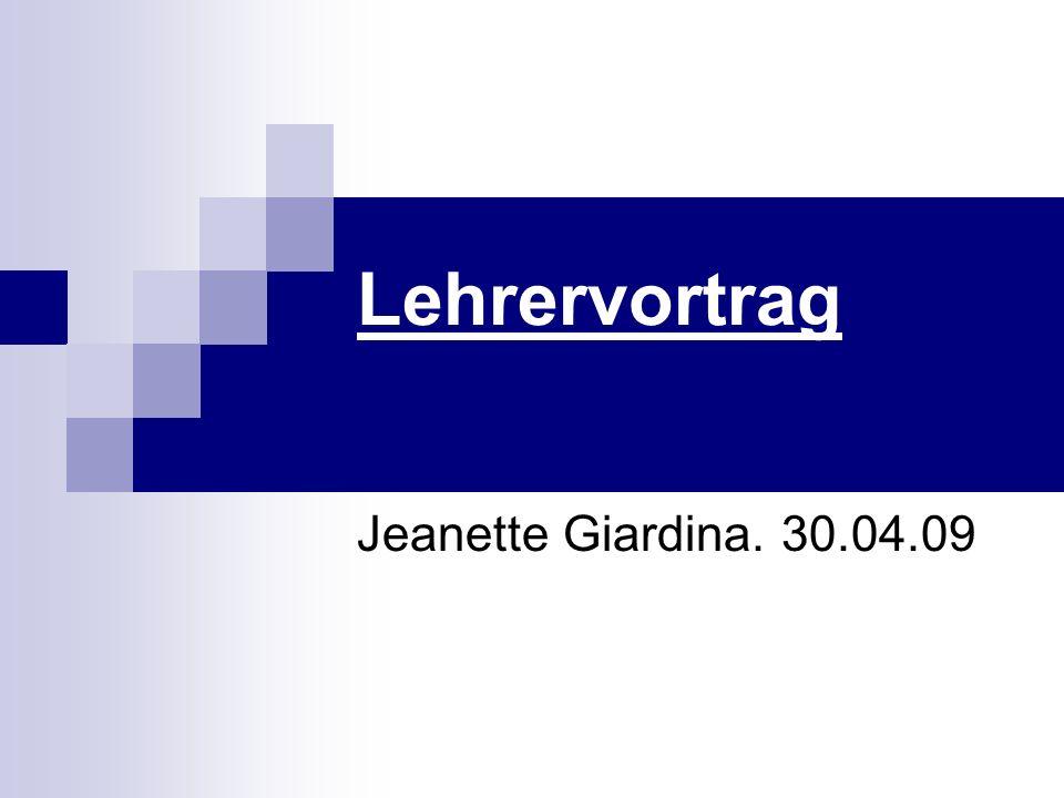 Lehrervortrag Jeanette Giardina. 30.04.09