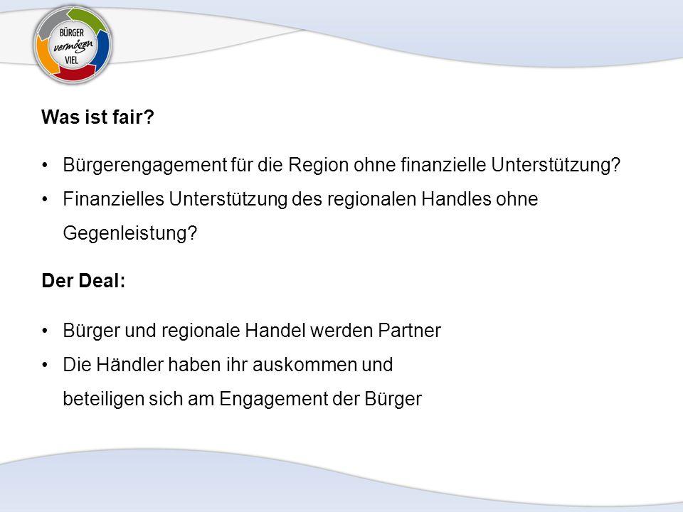 Was ist fair? Bürgerengagement für die Region ohne finanzielle Unterstützung? Finanzielles Unterstützung des regionalen Handles ohne Gegenleistung? De
