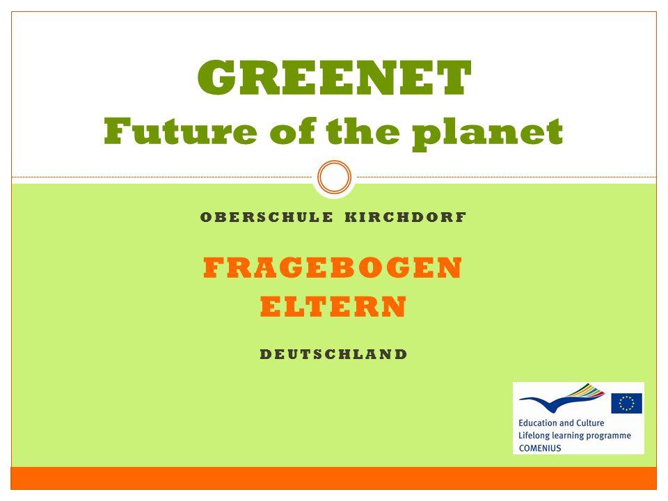 OBERSCHULE KIRCHDORF FRAGEBOGEN ELTERN DEUTSCHLAND GREENET Future of the planet