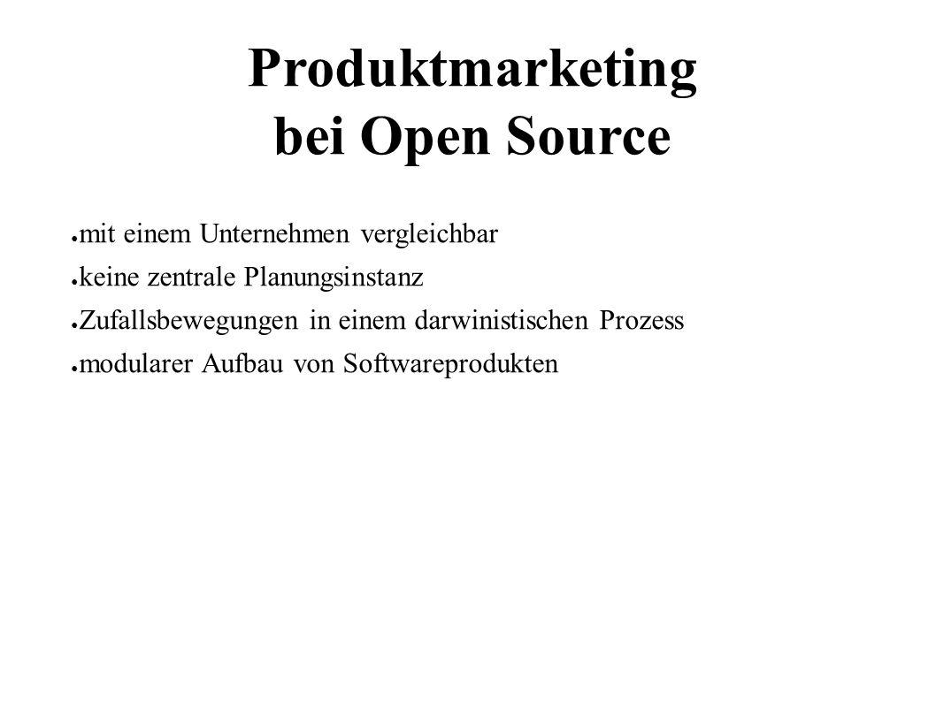10 Produktmarketing bei Open Source ● mit einem Unternehmen vergleichbar ● keine zentrale Planungsinstanz ● Zufallsbewegungen in einem darwinistischen Prozess ● modularer Aufbau von Softwareprodukten