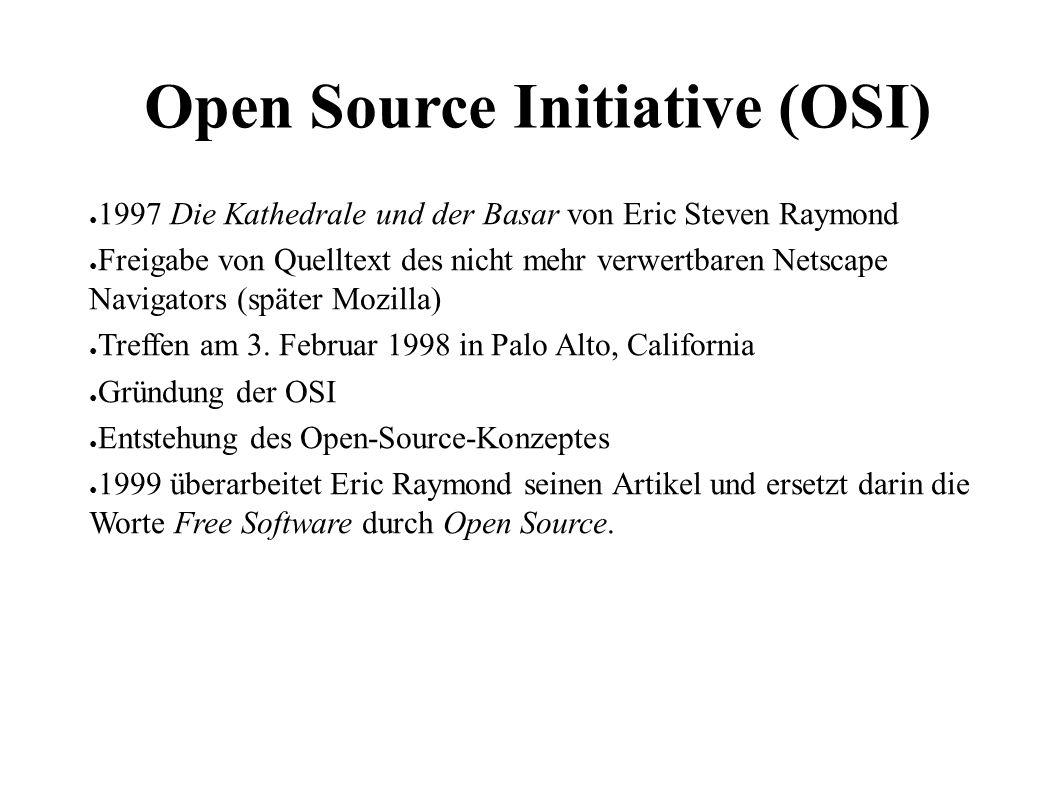 4 Open Source Initiative (OSI) ● 1997 Die Kathedrale und der Basar von Eric Steven Raymond ● Freigabe von Quelltext des nicht mehr verwertbaren Netscape Navigators (später Mozilla) ● Treffen am 3.