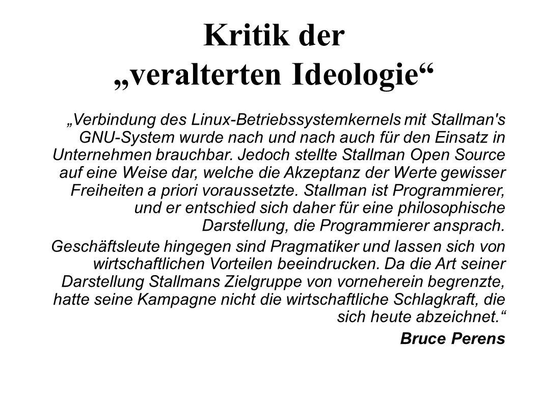 """5 Kritik der """"veralterten Ideologie """"Verbindung des Linux-Betriebssystemkernels mit Stallman s GNU-System wurde nach und nach auch für den Einsatz in Unternehmen brauchbar."""