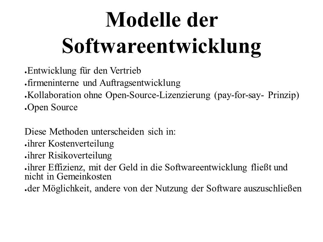 8 Modelle der Softwareentwicklung ● Entwicklung für den Vertrieb ● firmeninterne und Auftragsentwicklung ● Kollaboration ohne Open-Source-Lizenzierung