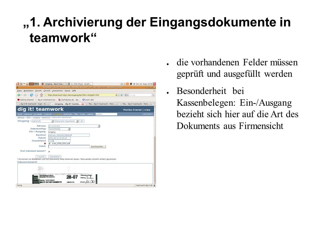 """""""1. Archivierung der Eingangsdokumente in teamwork"""" ● die vorhandenen Felder müssen geprüft und ausgefüllt werden ● Besonderheit bei Kassenbelegen: Ei"""