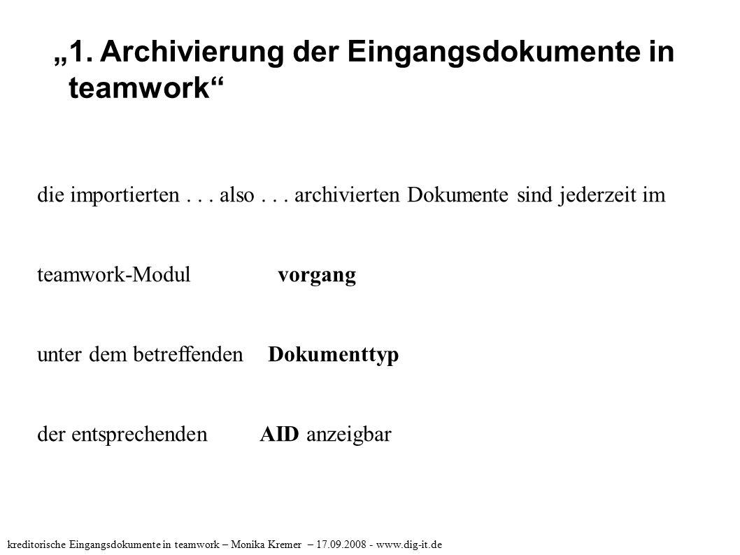 """""""1. Archivierung der Eingangsdokumente in teamwork"""" die importierten... also... archivierten Dokumente sind jederzeit im teamwork-Modul vorgang unter"""