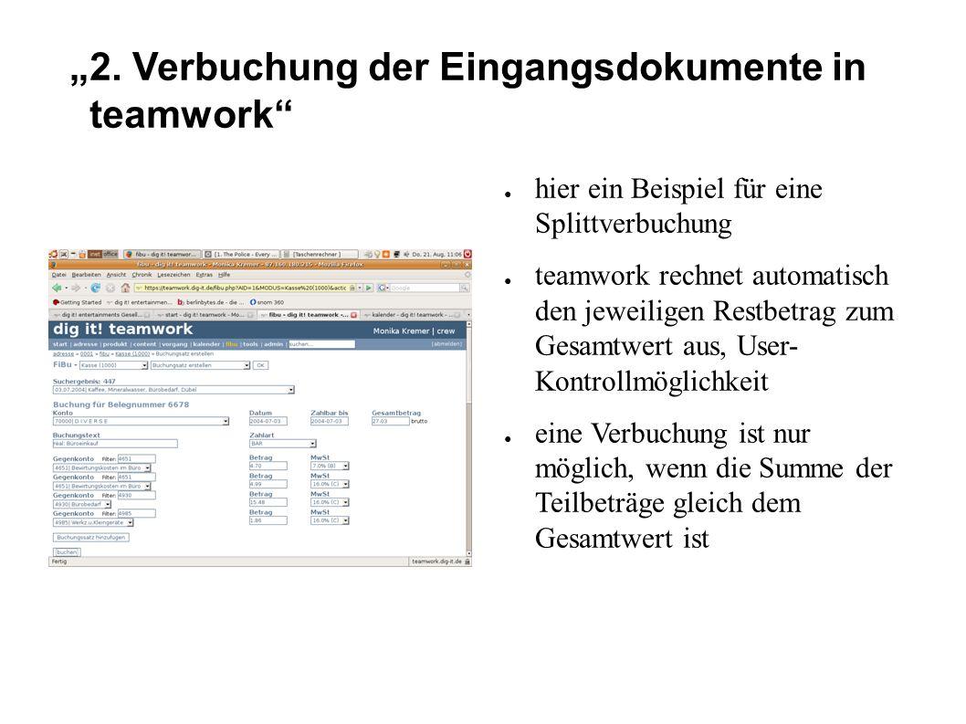 """""""2. Verbuchung der Eingangsdokumente in teamwork"""" ● hier ein Beispiel für eine Splittverbuchung ● teamwork rechnet automatisch den jeweiligen Restbetr"""