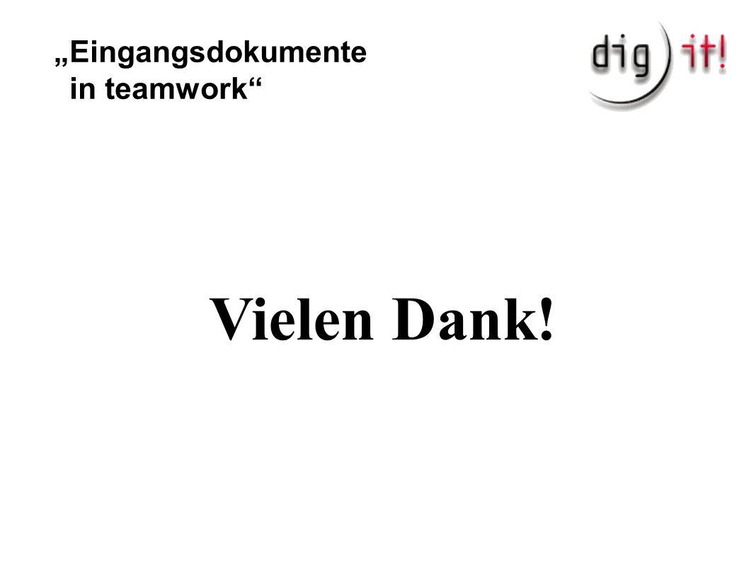 """Eingangsdokumente in teamwork Vielen Dank!"