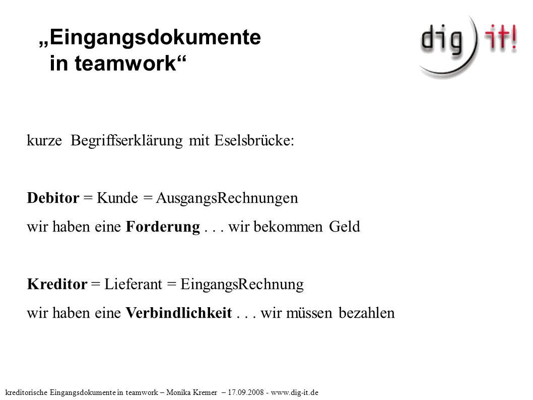 """""""Eingangsdokumente in teamwork"""" kurze Begriffserklärung mit Eselsbrücke: Debitor = Kunde = AusgangsRechnungen wir haben eine Forderung... wir bekommen"""