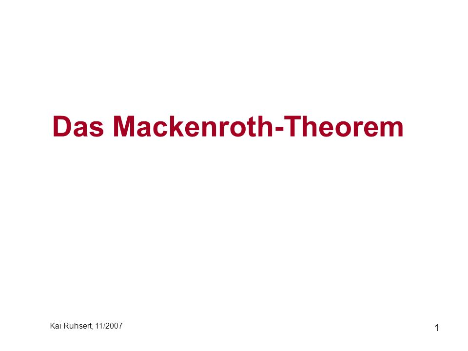 1 Das Mackenroth-Theorem Kai Ruhsert, 11/2007