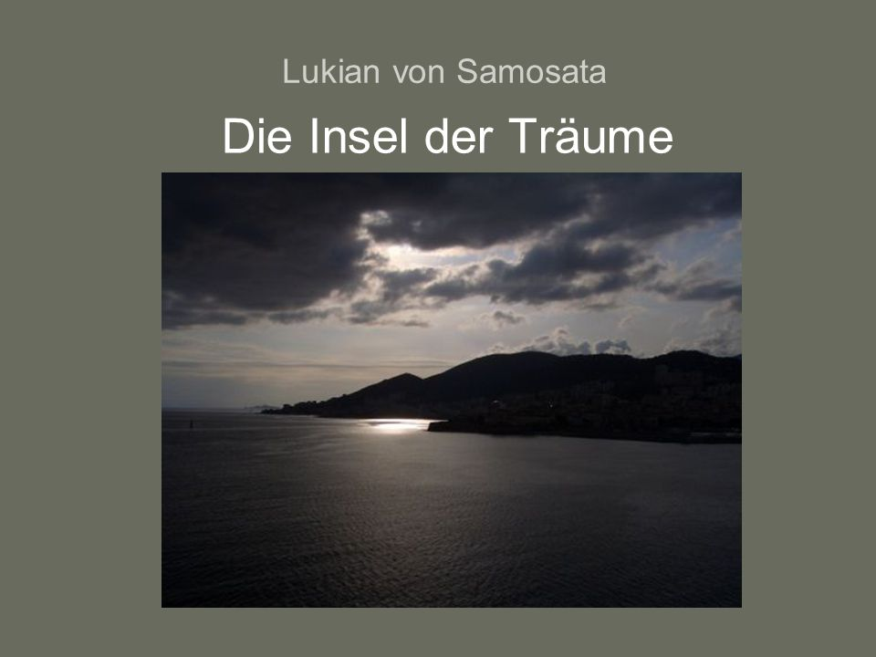 Lukian von Samosata Die Insel der Träume