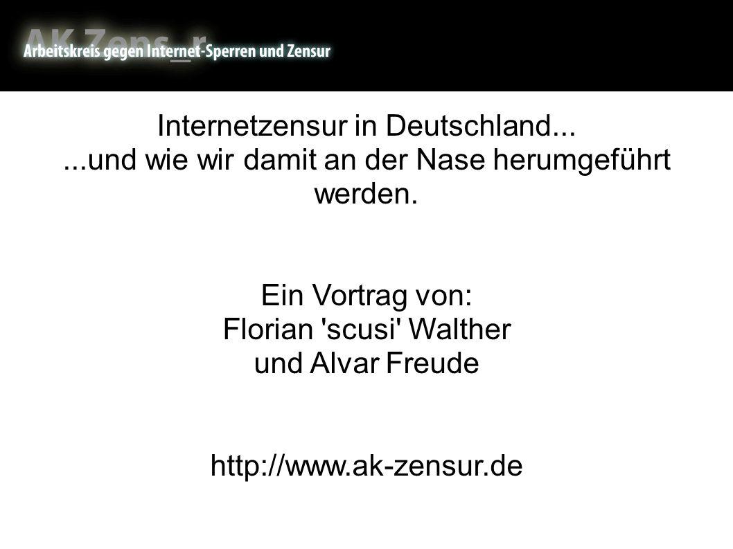 Internetzensur Internetzensur in Deutschland......und wie wir damit an der Nase herumgeführt werden.