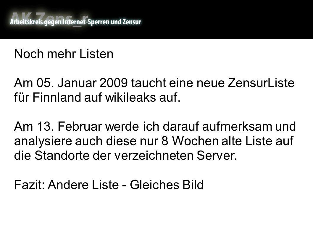 Noch mehr Listen Am 05. Januar 2009 taucht eine neue ZensurListe für Finnland auf wikileaks auf.