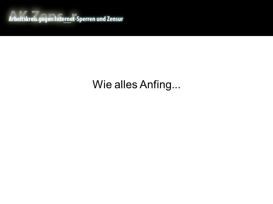 Wie alles Anfing Wie alles Anfing...