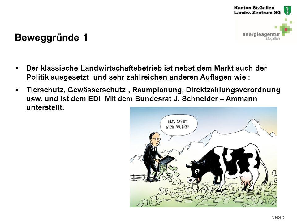 Seite 5  Der klassische Landwirtschaftsbetrieb ist nebst dem Markt auch der Politik ausgesetzt und sehr zahlreichen anderen Auflagen wie :  Tierschu