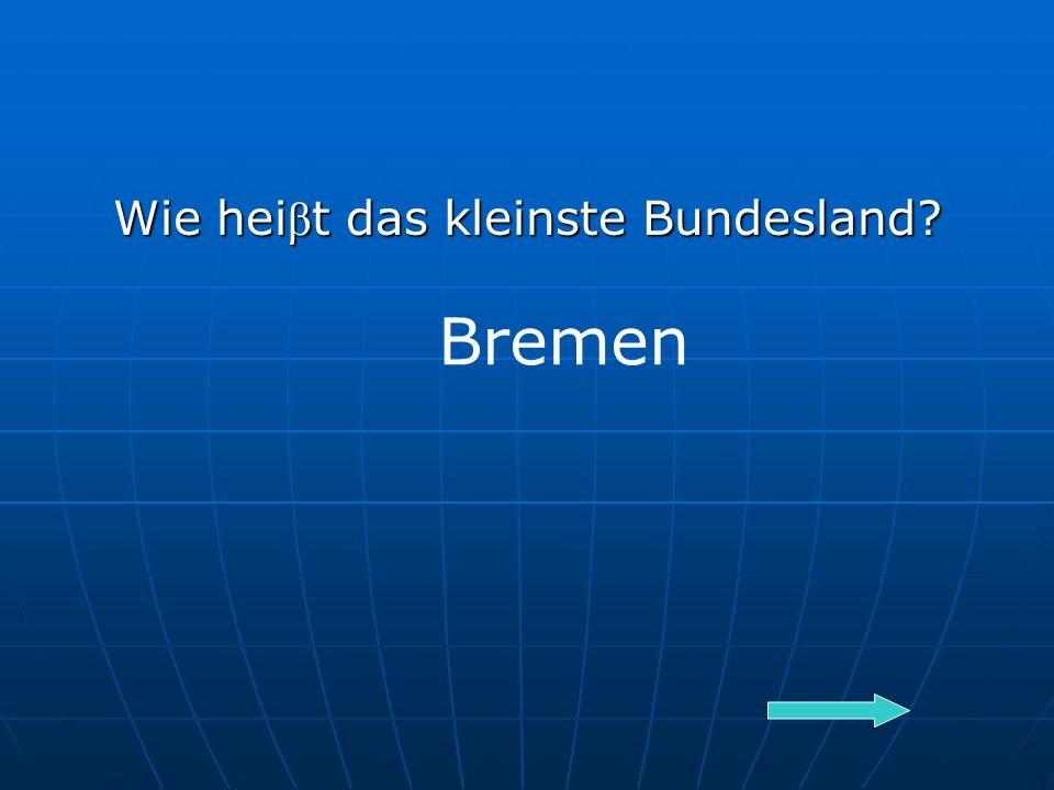 Wie hei β t das kleinste Bundesland Bremen