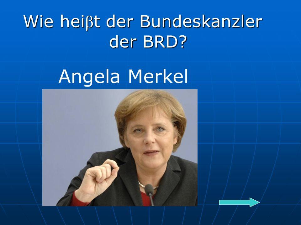 Wie hei β t der Bundeskanzler der BRD Angela Merkel