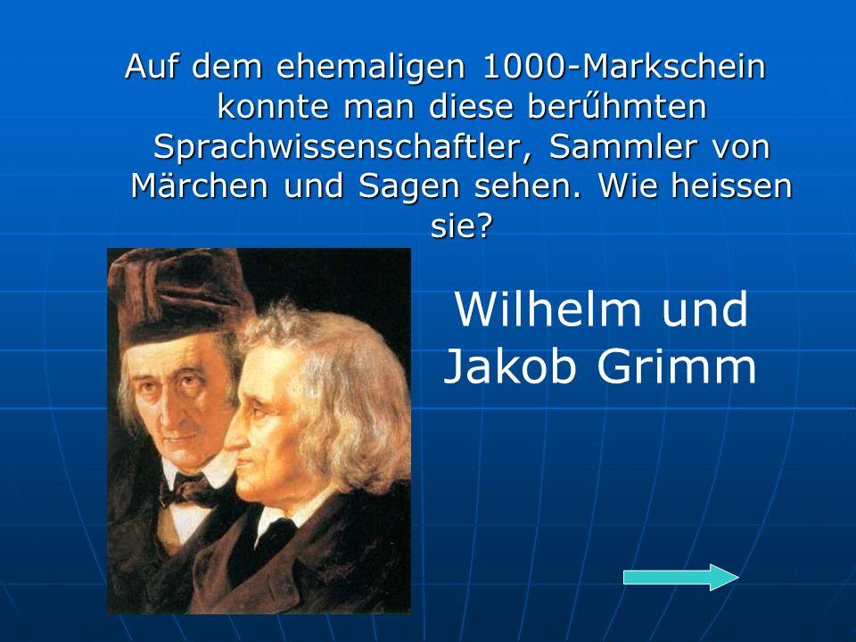 Auf dem ehemaligen 1000-Markschein konnte man diese berűhmten Sprachwissenschaftler, Sammler von Märchen und Sagen sehen.
