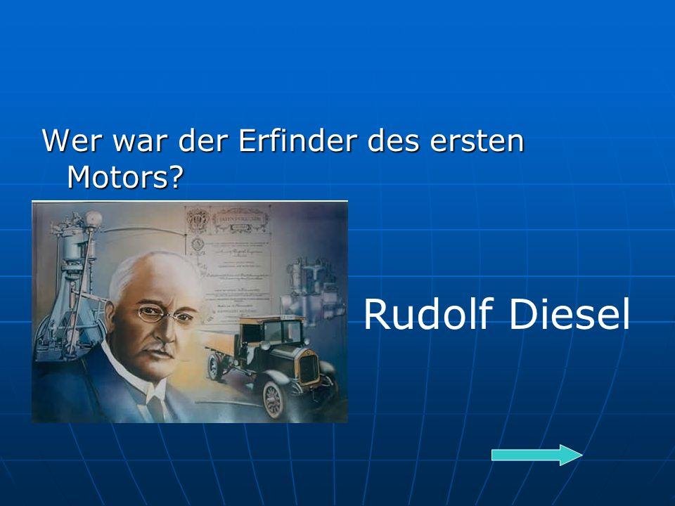 Wer war der Erfinder des ersten Motors Rudolf Diesel