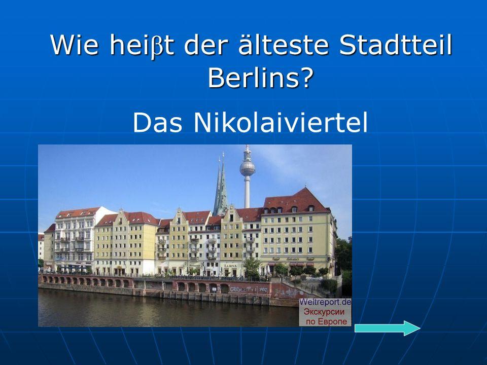 Wie hei β t der älteste Stadtteil Berlins Das Nikolaiviertel