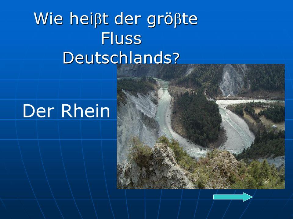 Wie hei β t der grö β te Fluss Deutschlands Der Rhein